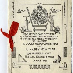 York Castle Museum WW1 Christmas Card, reading 'We are the boys of the 103 - A merrier lot you never did see - We wish all of those who think of us here - A Jolly Good Christmas and A Happy New Year - 103rd Field Cov Royal Engineers. Xmas 1916'